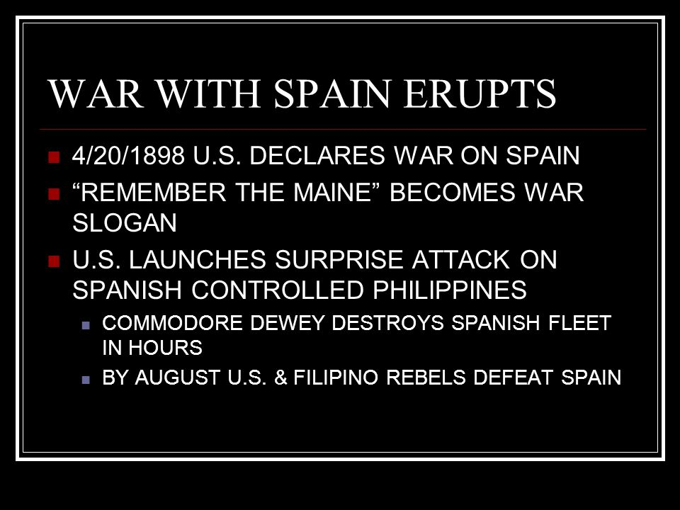WAR WITH SPAIN ERUPTS 4/20/1898 U.S. DECLARES WAR ON SPAIN