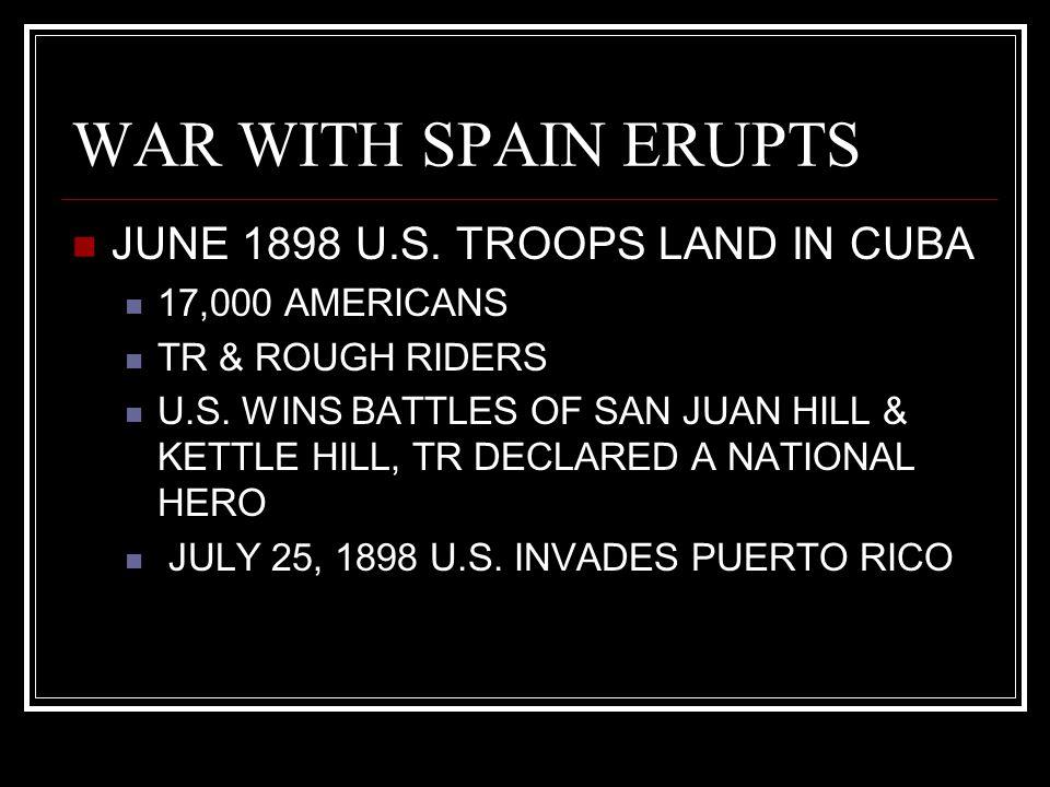 WAR WITH SPAIN ERUPTS JUNE 1898 U.S. TROOPS LAND IN CUBA
