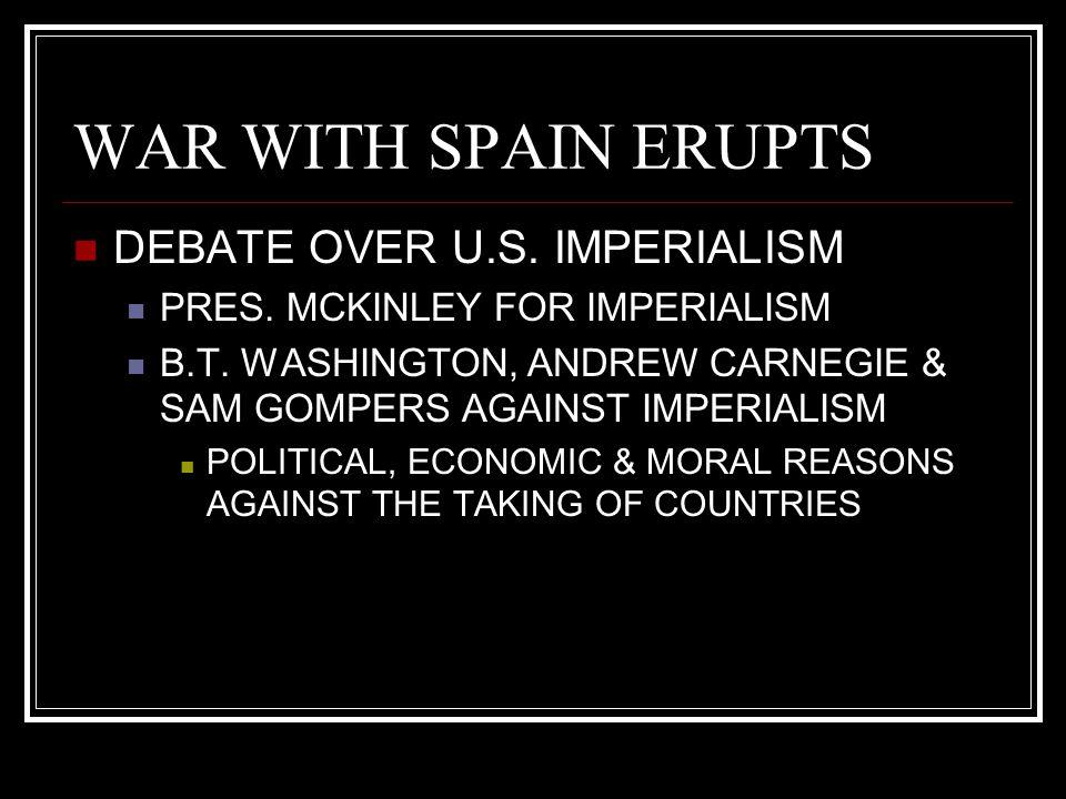 WAR WITH SPAIN ERUPTS DEBATE OVER U.S. IMPERIALISM