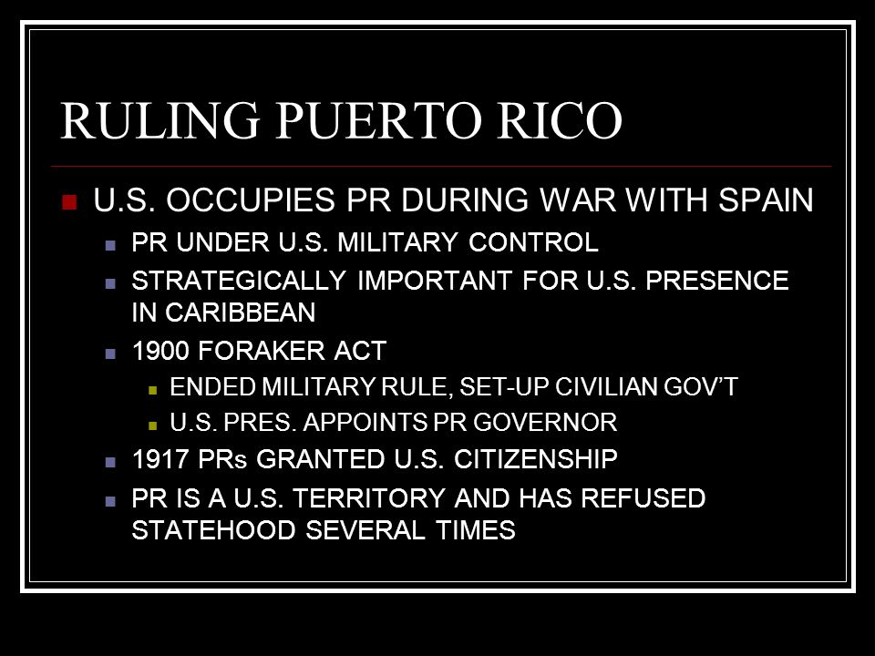 RULING PUERTO RICO U.S. OCCUPIES PR DURING WAR WITH SPAIN
