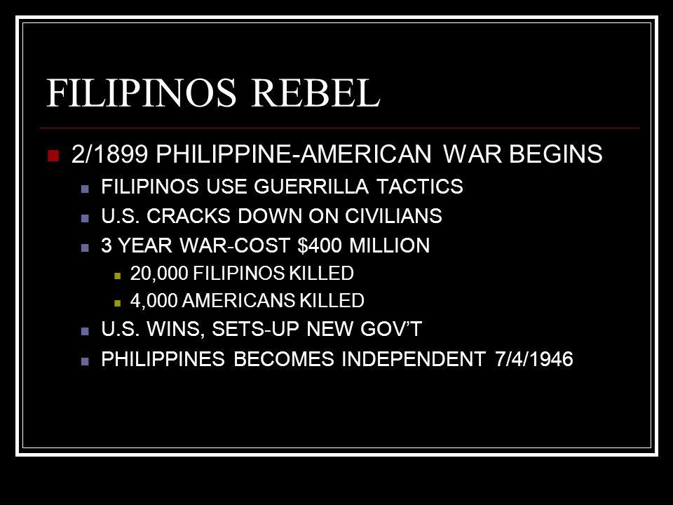 FILIPINOS REBEL 2/1899 PHILIPPINE-AMERICAN WAR BEGINS