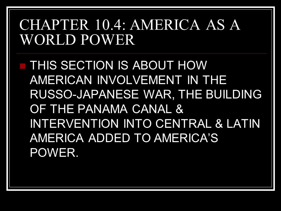 CHAPTER 10.4: AMERICA AS A WORLD POWER