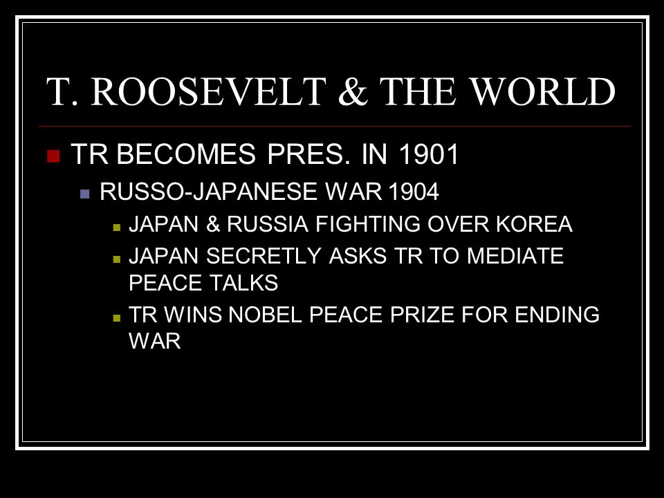 T. ROOSEVELT & THE WORLD TR BECOMES PRES. IN 1901