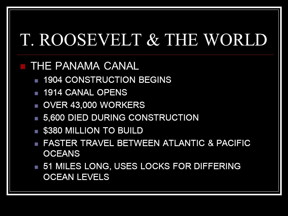 T. ROOSEVELT & THE WORLD THE PANAMA CANAL 1904 CONSTRUCTION BEGINS