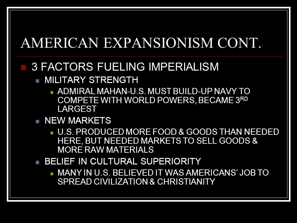AMERICAN EXPANSIONISM CONT.