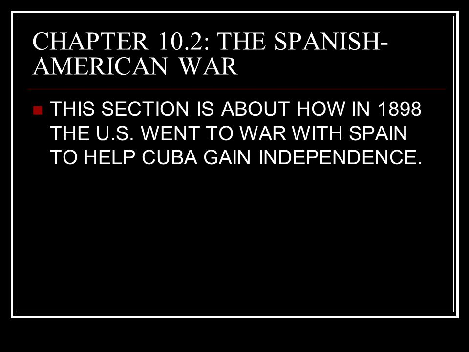 CHAPTER 10.2: THE SPANISH-AMERICAN WAR