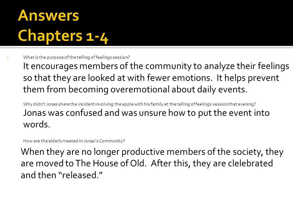 Answers Chapters 1-4 How are the elderly treated in Jonas's Community
