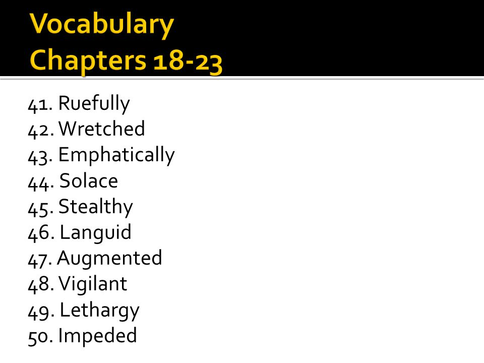 Vocabulary Chapters 18-23