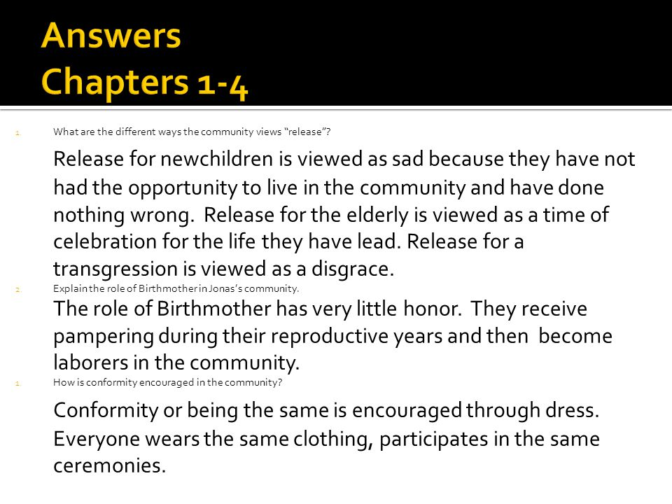 Answers Chapters 1-4 What are the different ways the community views release