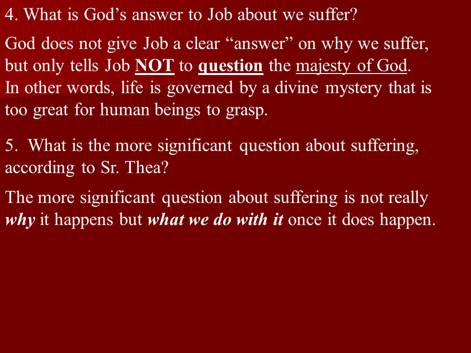 4. What is God's answer to Job about we suffer
