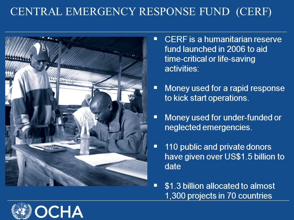 CENTRAL EMERGENCY RESPONSE FUND (CERF)