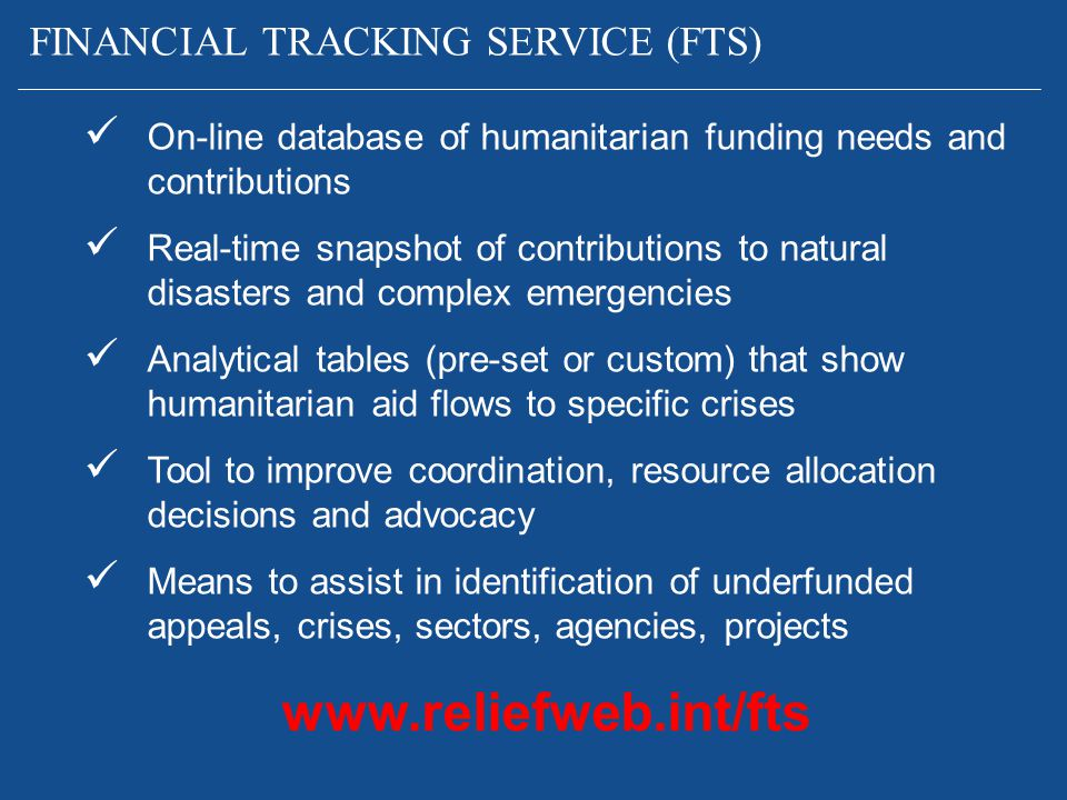 www.reliefweb.int/fts FINANCIAL TRACKING SERVICE (FTS)