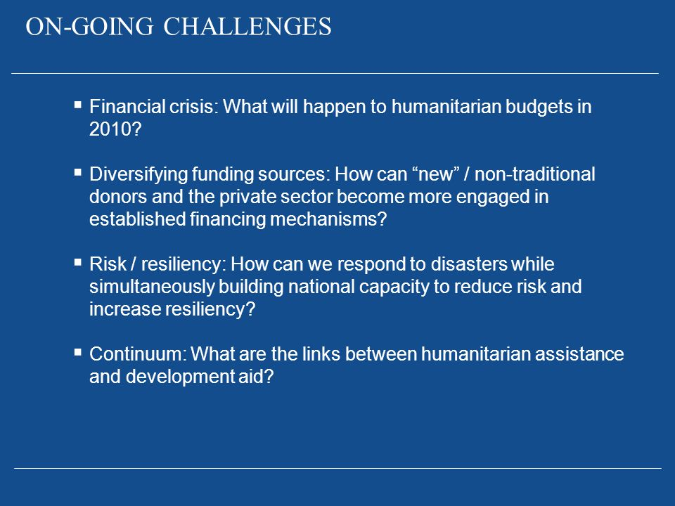 ON-GOING CHALLENGES Financial crisis: What will happen to humanitarian budgets in 2010