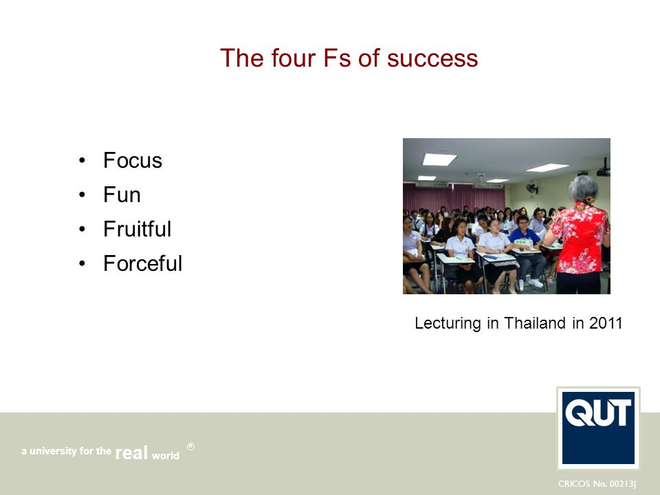 The four Fs of success Focus Fun Fruitful Forceful