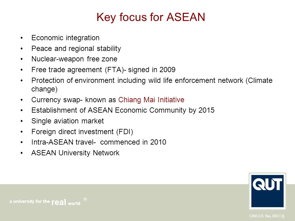 Key focus for ASEAN Economic integration Peace and regional stability