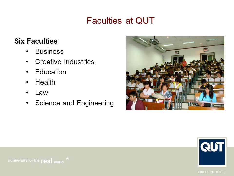 Faculties at QUT Six Faculties Business Creative Industries Education