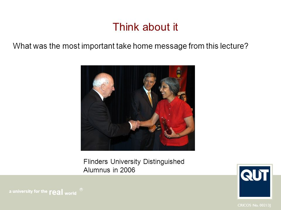 Think about it What was the most important take home message from this lecture.