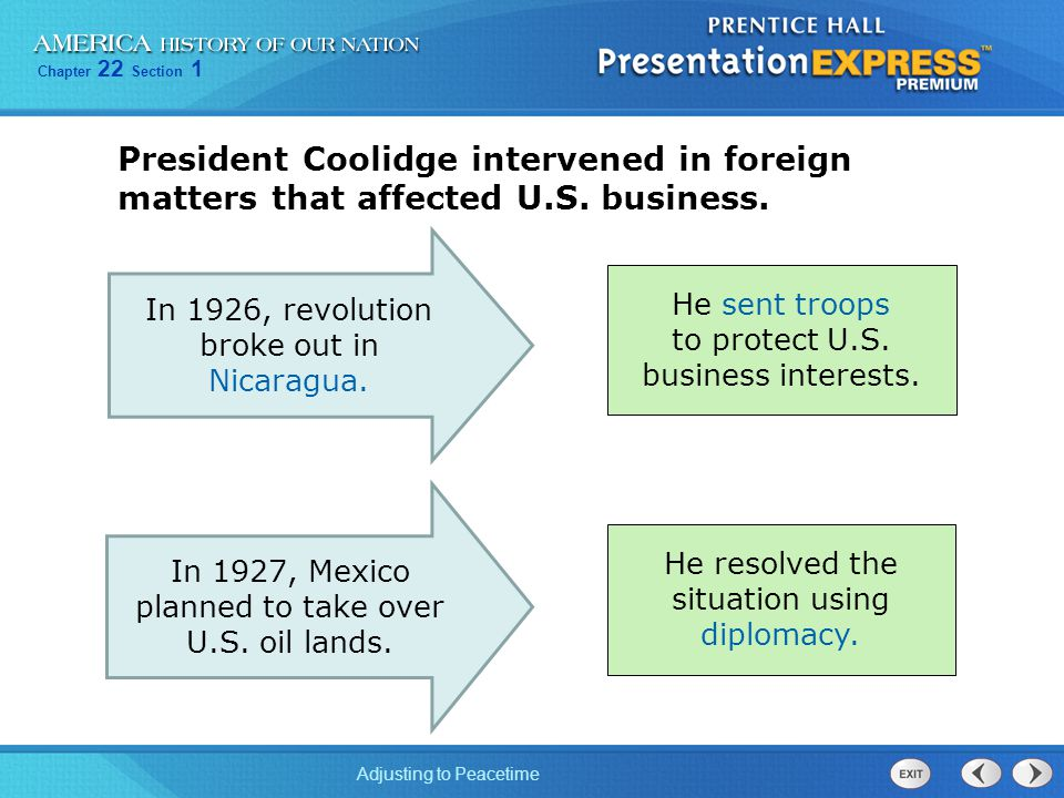 President Coolidge intervened in foreign matters that affected U. S