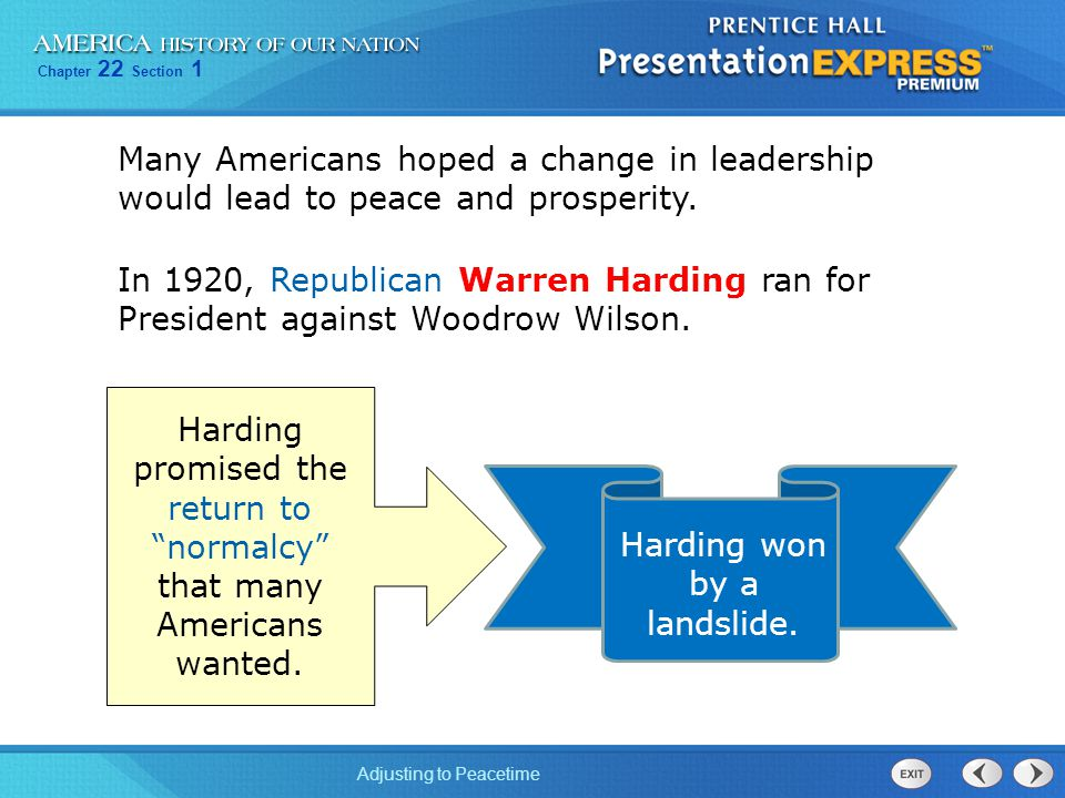Harding promised the return to normalcy that many Americans wanted.