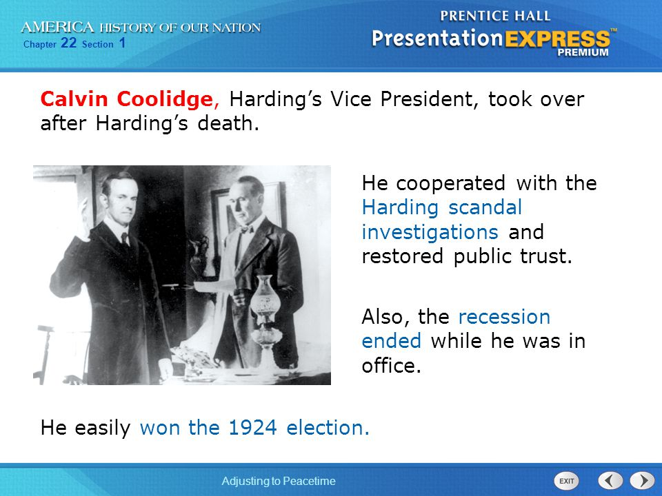 Calvin Coolidge, Harding's Vice President, took over after Harding's death.
