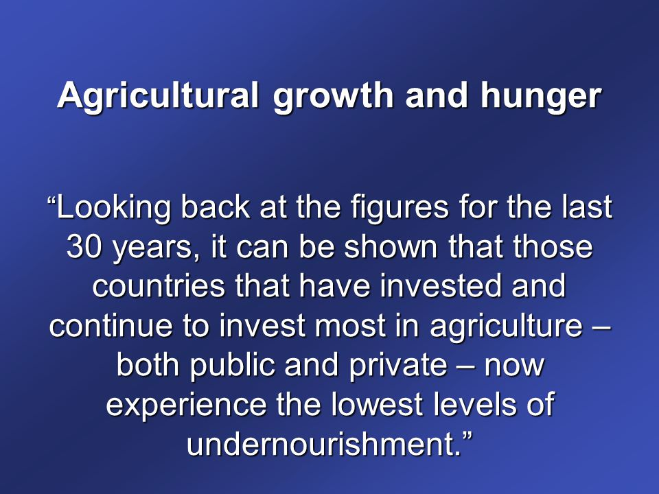 Agricultural growth and hunger