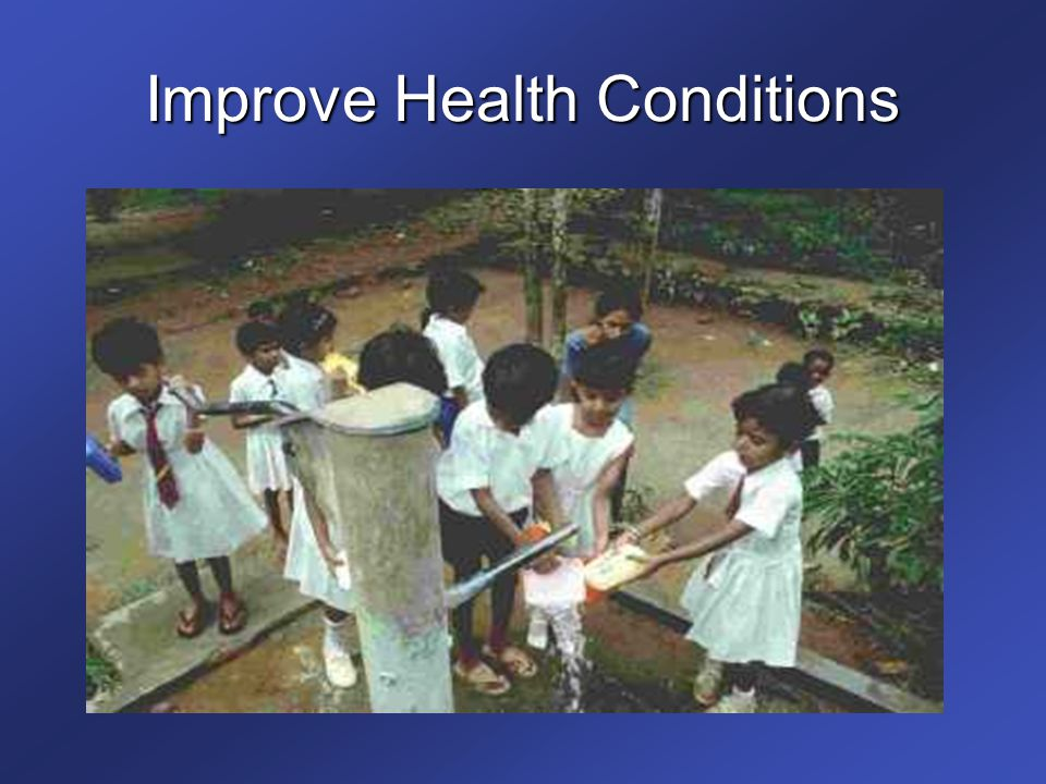 Improve Health Conditions