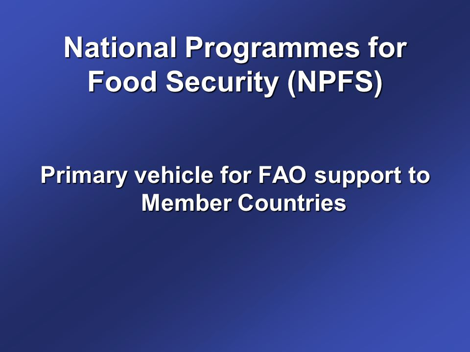 National Programmes for Food Security (NPFS)