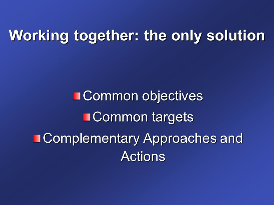 Working together: the only solution
