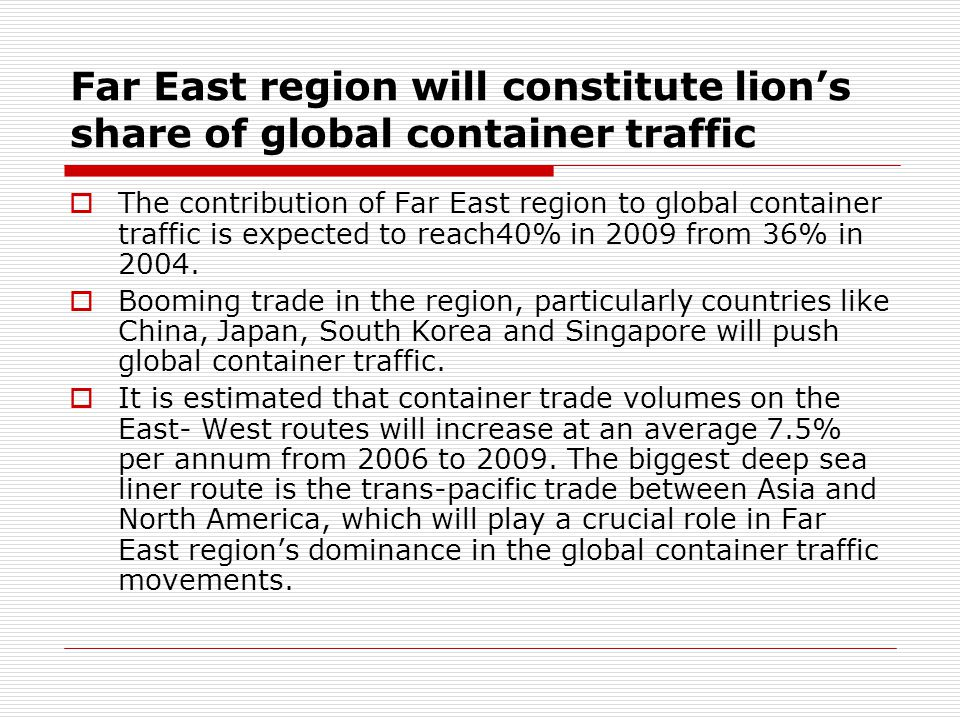 Far East region will constitute lion's share of global container traffic