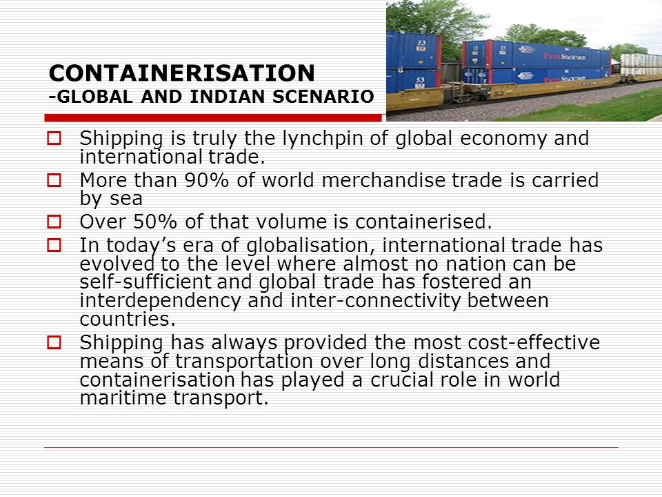CONTAINERISATION -GLOBAL AND INDIAN SCENARIO
