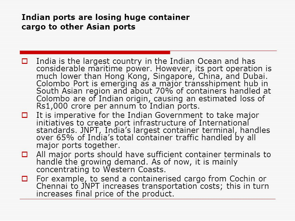 Indian ports are losing huge container cargo to other Asian ports