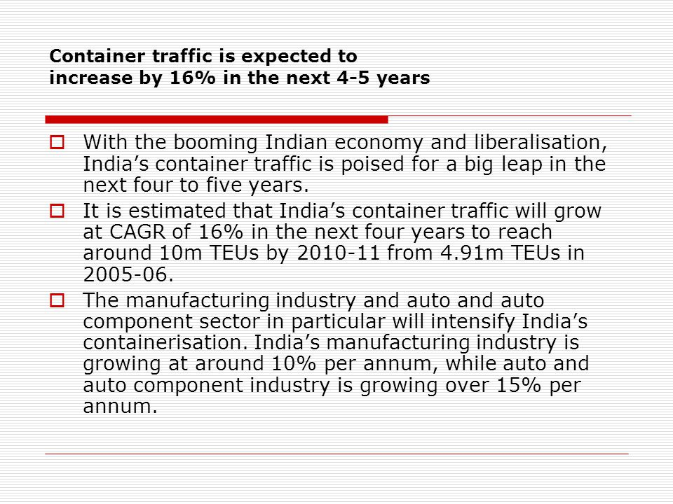 Container traffic is expected to increase by 16% in the next 4-5 years