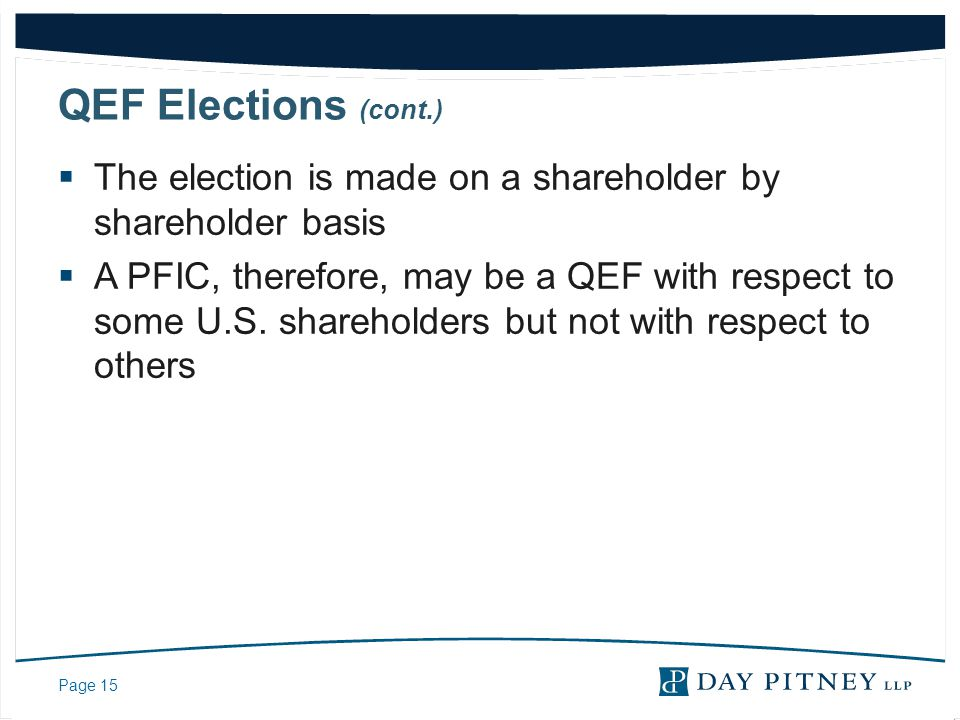 QEF Elections (cont.) The election is made on a shareholder by shareholder basis.