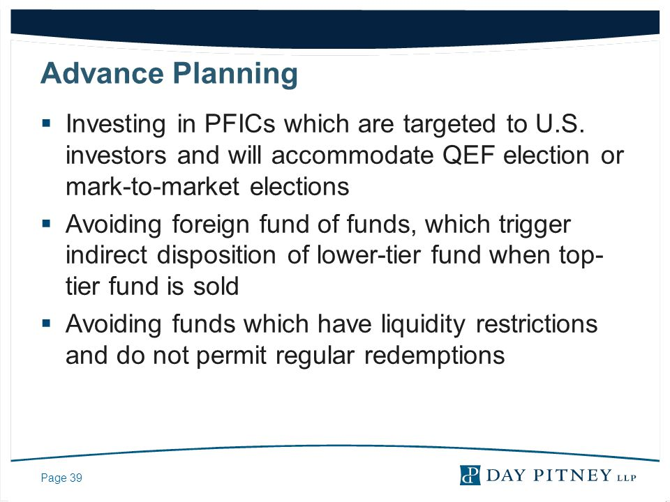 Advance Planning Investing in PFICs which are targeted to U.S. investors and will accommodate QEF election or mark-to-market elections.