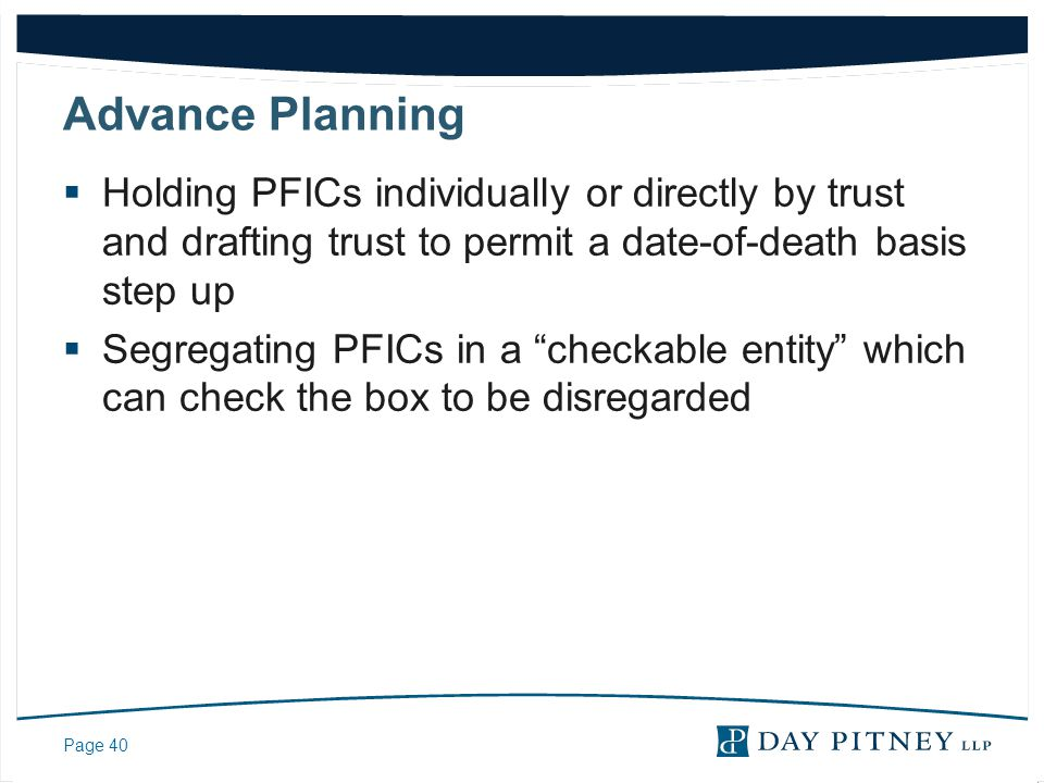 Advance Planning Holding PFICs individually or directly by trust and drafting trust to permit a date-of-death basis step up.