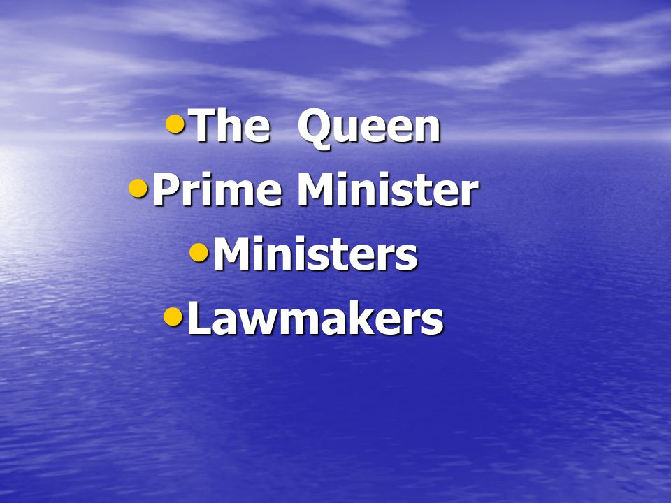 The Queen Prime Minister Ministers Lawmakers