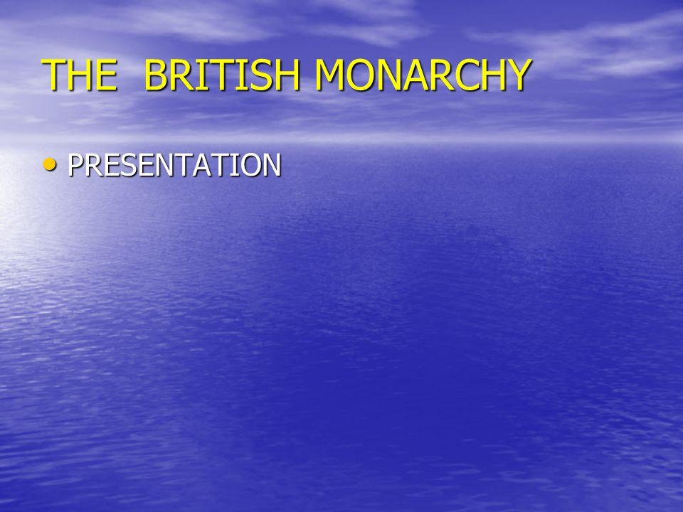 THE BRITISH MONARCHY PRESENTATION