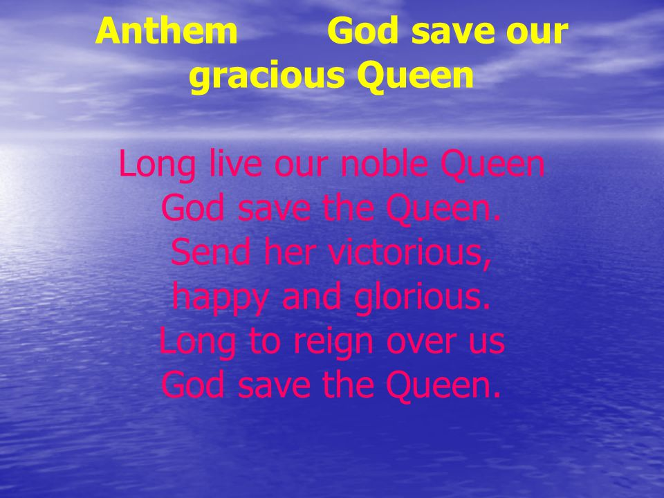 Anthem God save our gracious Queen