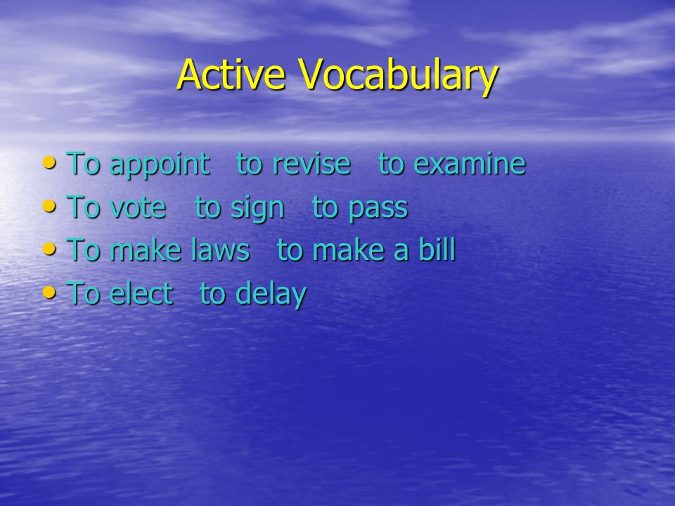 Active Vocabulary To appoint to revise to examine