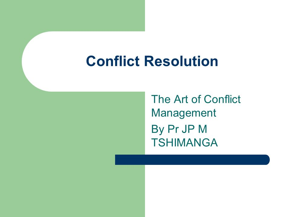 The Art of Conflict Management By Pr JP M TSHIMANGA