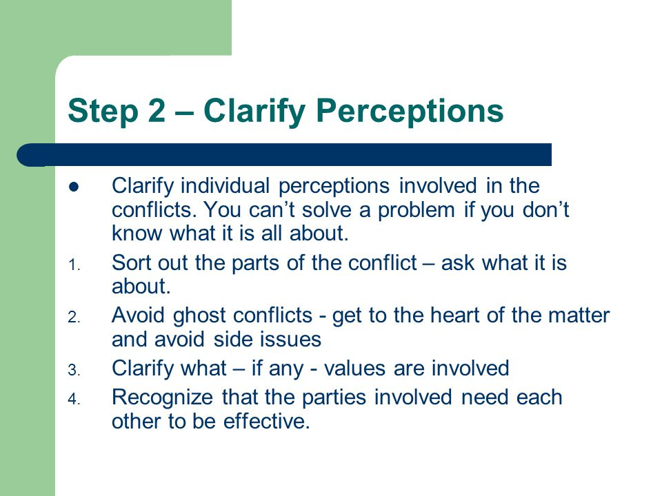 Step 2 – Clarify Perceptions