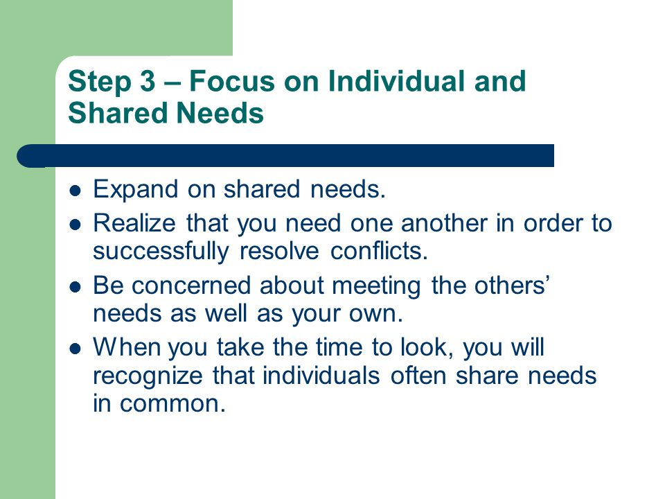 Step 3 – Focus on Individual and Shared Needs