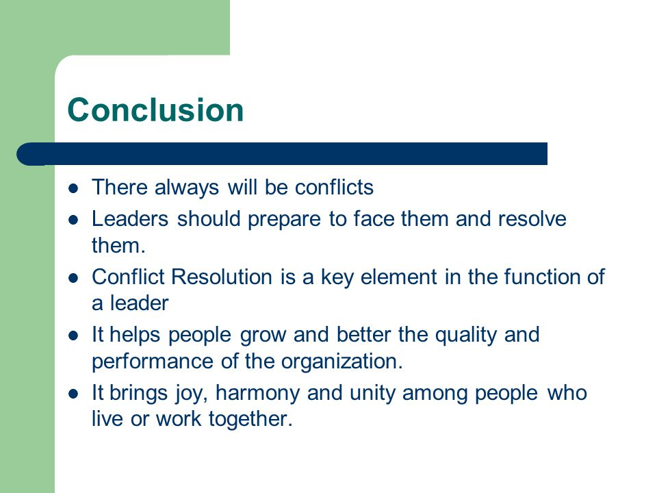 Conclusion There always will be conflicts