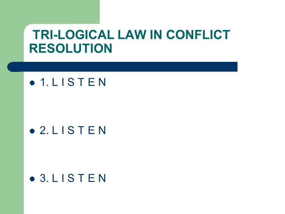 TRI-LOGICAL LAW IN CONFLICT RESOLUTION