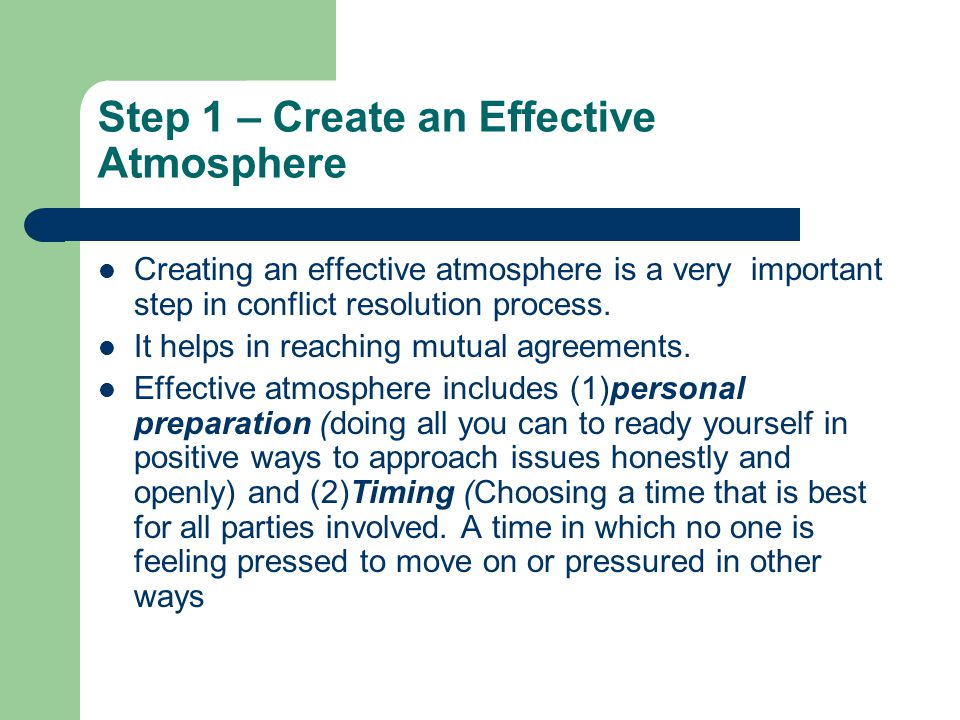 Step 1 – Create an Effective Atmosphere