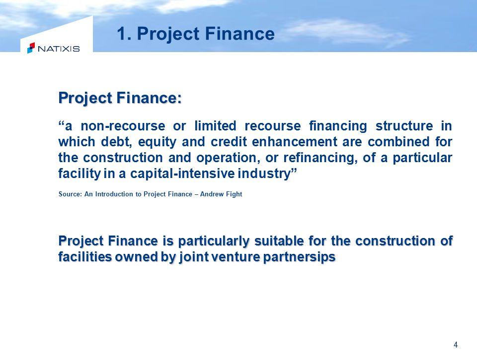 1. Project Finance Project Finance: