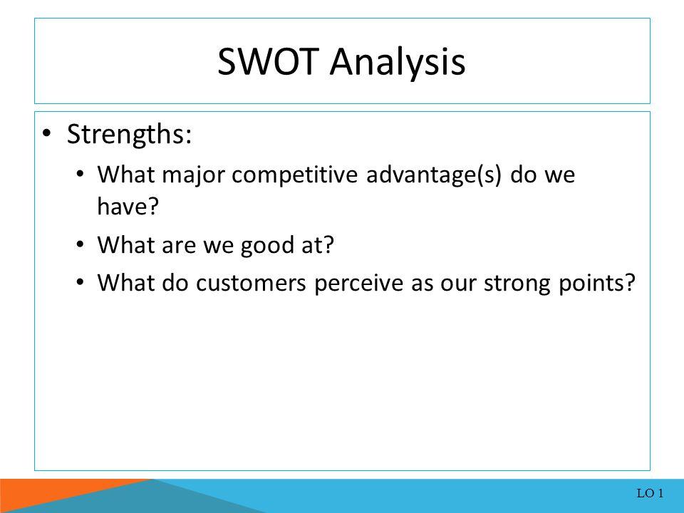SWOT Analysis Strengths: