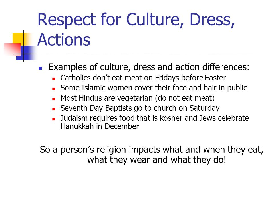 Respect for Culture, Dress, Actions