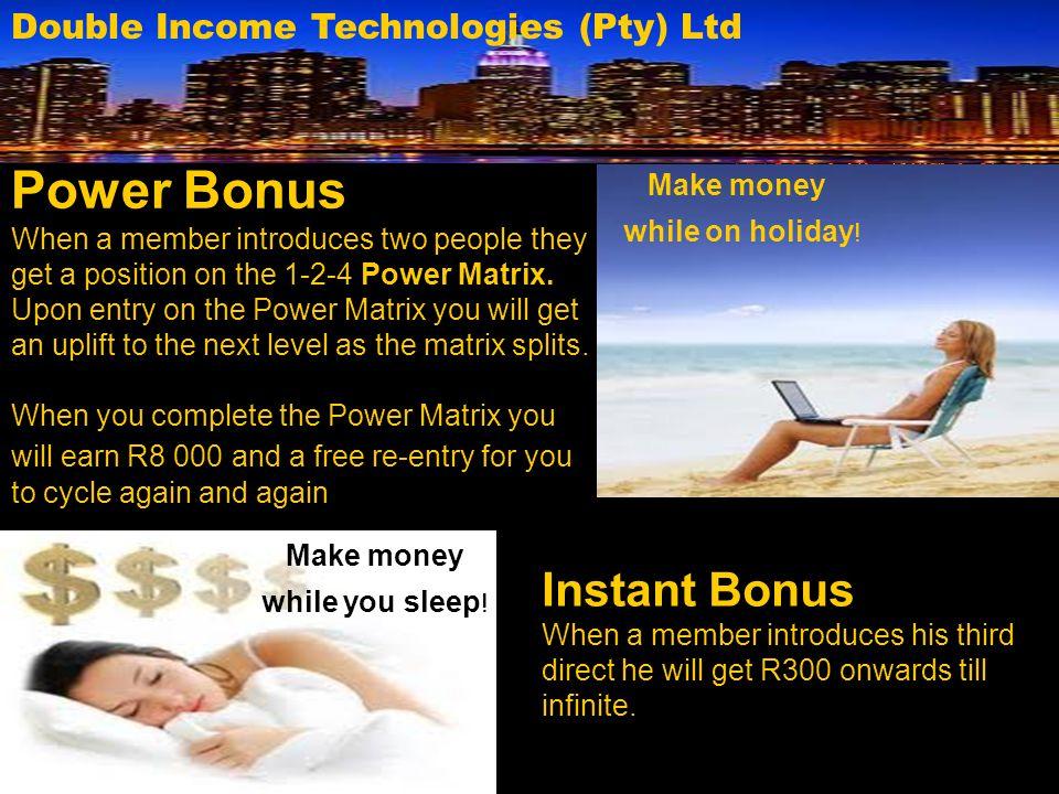 Power Bonus Instant Bonus Double Income Technologies (Pty) Ltd