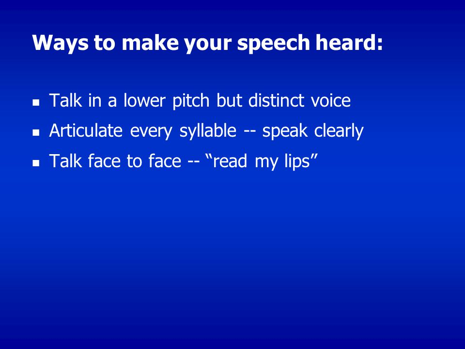 Ways to make your speech heard: